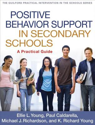 Positive Behavior Support in Secondary Schools By Young, Ellie L./ Caldarella, Paul/ Richardson, Michael J./ Young, K. Richard